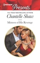 Mistress of His Revenge eBook by Chantelle Shaw