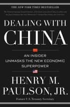 Dealing with China ebook by Henry M. Paulson