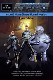 In a Galaxy Far, Far AwRy book 2: Home Sweet Home Invasion ebook by Liam Gibbs
