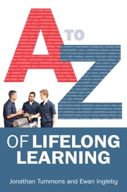 A-Z Of Lifelong Learning ebook by Jonathan Tummons,Sharon Powell