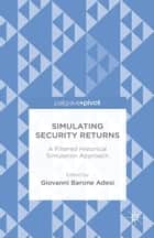 Simulating Security Returns ebook by Giovanni G. Barone-Adesi,Giovanni Barone Adesi