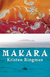 Makara: A Novel ebook by Kristen Ringman