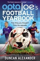 OptaJoe's Football Yearbook 2016 - That thing you thought? Think the opposite. ebook by Duncan Alexander