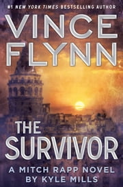 The Survivor ebook by Vince Flynn,Kyle Mills
