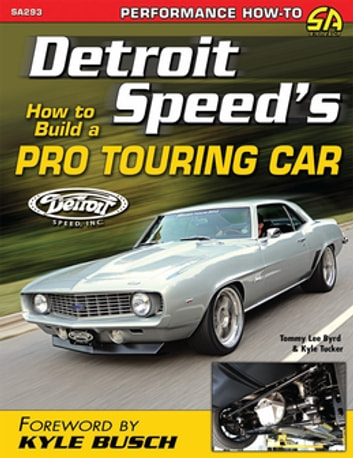 Detroit Speed's How to Build a Pro Touring Car ebook by Tommy Lee Byrd,Kyle Tucker