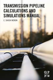 Transmission Pipeline Calculations and Simulations Manual ebook by E. Shashi Menon