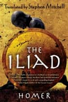 The Iliad ebook by Homer,Stephen Mitchell