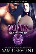 Bad Kitty ebook by Sam Crescent