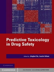 Predictive Toxicology in Drug Safety ebook by Jinghai J. Xu,Laszlo Urban