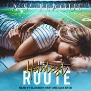 The Hardest Route audiobook by A.S. Teague