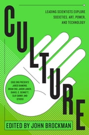 Culture - Leading Scientists Explore Civilizations, Art, Networks, Reputation, and the Online Revolution ebook by Mr. John Brockman