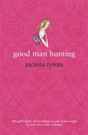 Good Man Hunting ebook by Jacinta Tynan