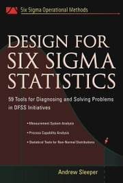 Design for Six Sigma Statistics ebook by Sleeper, Andrew