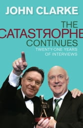 The Catastrophe Continues ebook by John Clarke