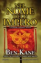 Nel nome dell'impero ebook by Ben Kane