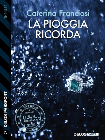La pioggia ricorda ebook by Caterina Franciosi
