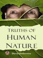 Truths of Human Nature ebook by David Hofstetter