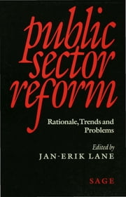 Public Sector Reform - Rationale, Trends and Problems ebook by Professor Jan-Erik Lane