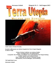 Terra-Utopia-Magazin Nr. 3 - Juli / August 2015 ebook by Hermann Schladt