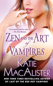 Zen and the Art of Vampires - A Dark Ones Novel ebook by Katie Macalister