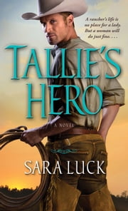 Tallie's Hero ebook by Sara Luck