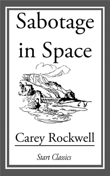 Sabotage in Space ebook by Carey Rockwell