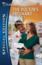 The Doctor's Pregnant Bride? ebook by Susan Crosby