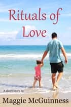 Rituals of Love ebook by Maggie McGuinness