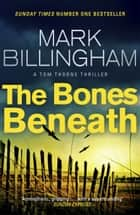 The Bones Beneath ebook by