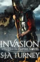 Invasion ebook by S.J.A. Turney