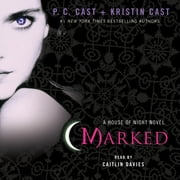 Marked - A House of Night Novel audiobook by P. C. Cast, Kristin Cast