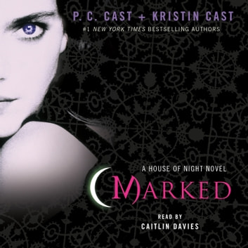 Marked - A House of Night Novel audiobook by P. C. Cast,Kristin Cast