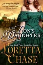 The Lion's Daughter ebook by Loretta Chase