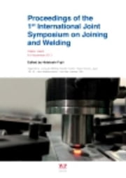 Proceedings of the 1st International Joint Symposium on Joining and Welding: Osaka, Japan, 6-8 November 2013 ebook by Fujii, H.