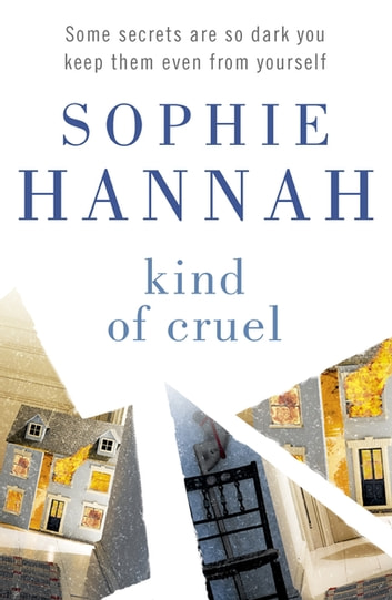 Kind of Cruel - Culver Valley Crime Book 7, from the bestselling author of Haven't They Grown ebook by Sophie Hannah