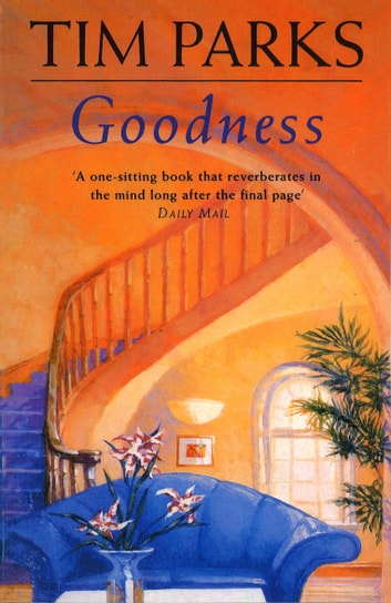 Goodness eBook by Tim Parks