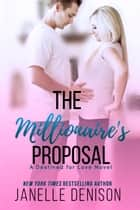 The Millionaire's Proposal ebook by Janelle Denison
