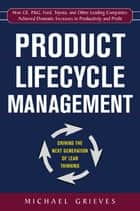 Product Lifecycle Management: Driving the Next Generation of Lean Thinking ebook by Michael Grieves