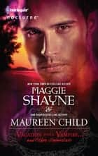 Vacation with a Vampire...and Other Immortals: Vampires in Paradise\Immortal - Vampires in Paradise ebook by Maggie Shayne, Maureen Child