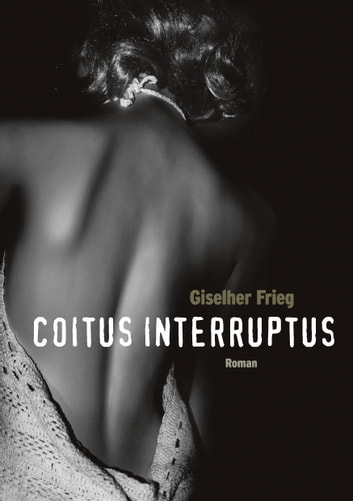 Coitus Interruptus ebook by Giselher Frieg