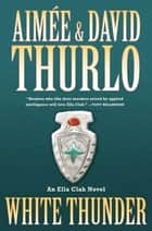 White Thunder ebook by Aimée Thurlo,David Thurlo