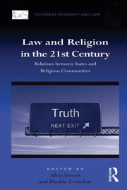 Law and Religion in the 21st Century - Relations between States and Religious Communities ebook by Rinaldo Cristofori,Silvio Ferrari