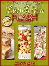 Lunch in a Flash ebook by Amy Clark