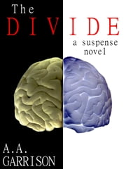 The Divide - A Suspense Novel ebook by A.A. Garrison