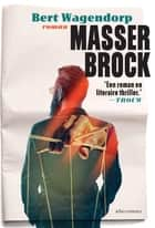 Masser Brock ebook by Bert Wagendorp