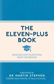 The Eleven-Plus Book ebook by Martin Stephen