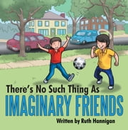 Theres No Such Thing as Imaginary Friends ebook by Ruth Hannigan