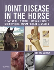 Joint Disease in the Horse ebook by C. Wayne McIlwraith,David D Frisbie,Christopher E Kawcak,René van Weeren