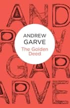 The Golden Deed ebook by Andrew Garve