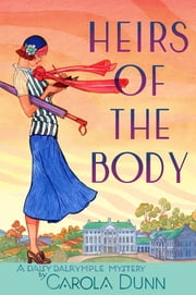 Heirs of the Body - A Daisy Dalrymple Mystery ebook by Carola Dunn